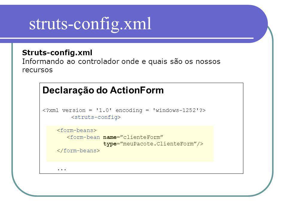 struts-config.xml Declaração do ActionForm