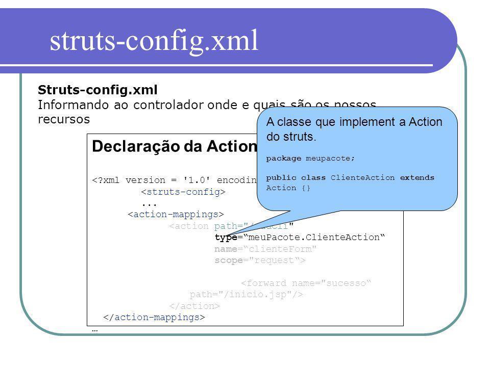 struts-config.xml Declaração da Action