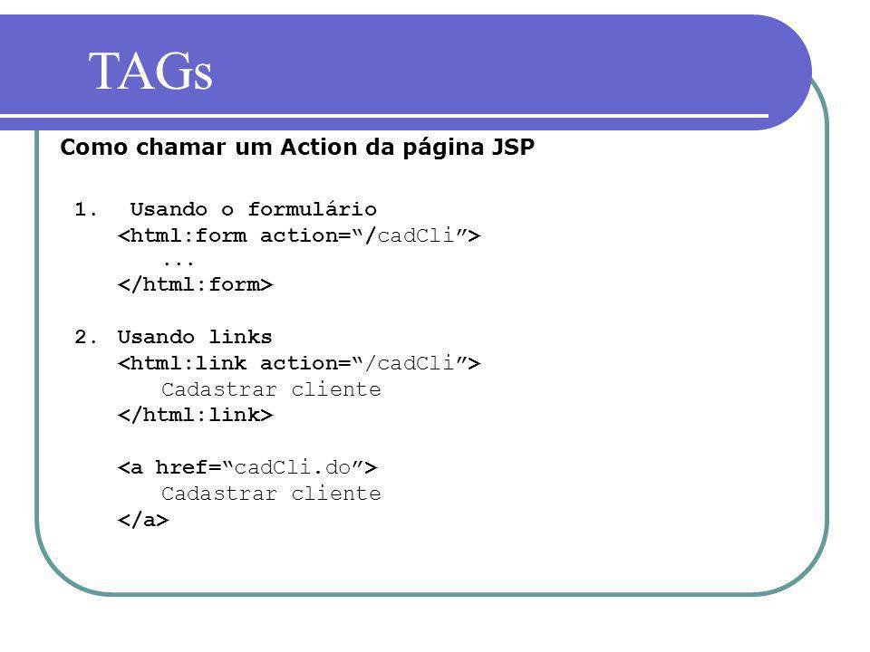 TAGs Como chamar um Action da página JSP Usando o formulário