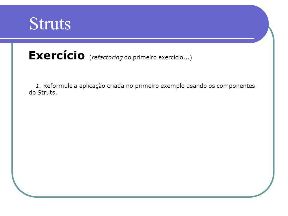 Struts Exercício (refactoring do primeiro exercício...)