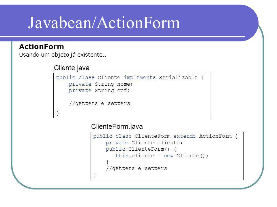 Javabean/ActionForm ActionForm Usando um objeto já existente..