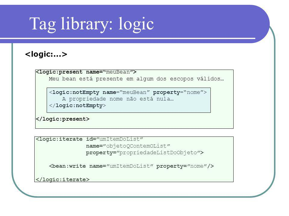 Tag library: logic <logic:...>