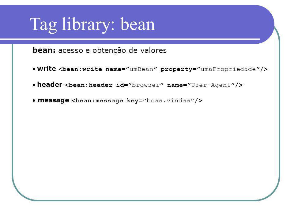 Tag library: bean bean: acesso e obtenção de valores