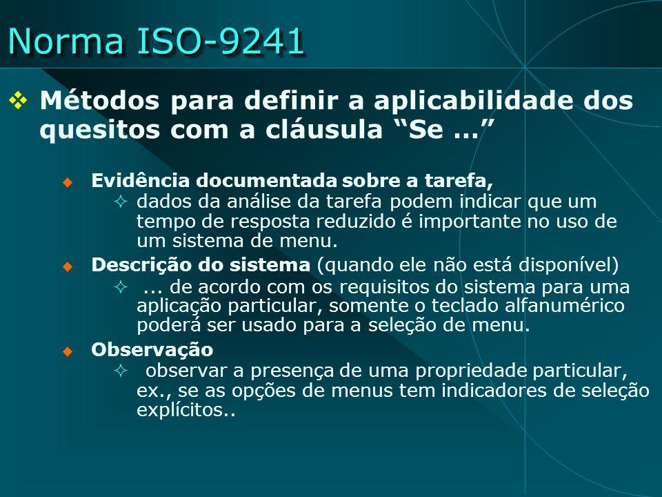 Norma ISO-9241 Métodos para definir a aplicabilidade dos quesitos com a cláusula Se … Evidência documentada sobre a tarefa,