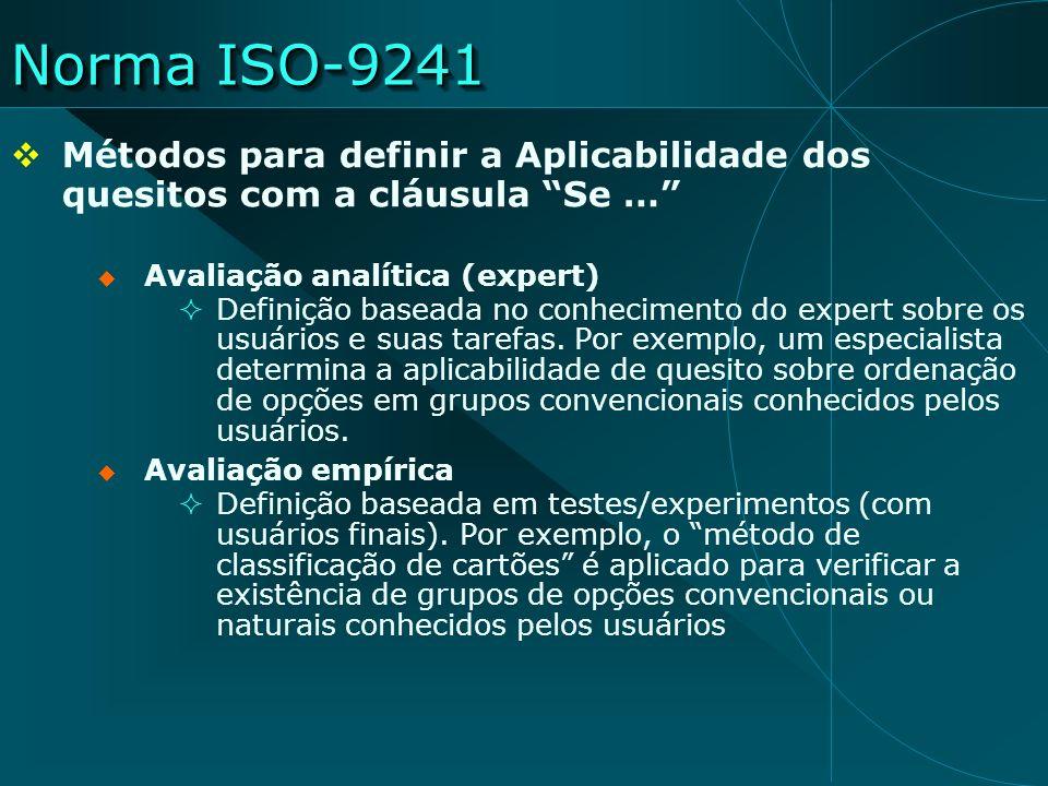 Norma ISO-9241 Métodos para definir a Aplicabilidade dos quesitos com a cláusula Se … Avaliação analítica (expert)