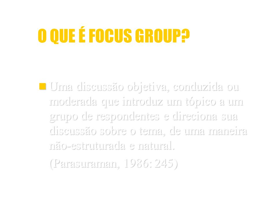 O QUE É FOCUS GROUP