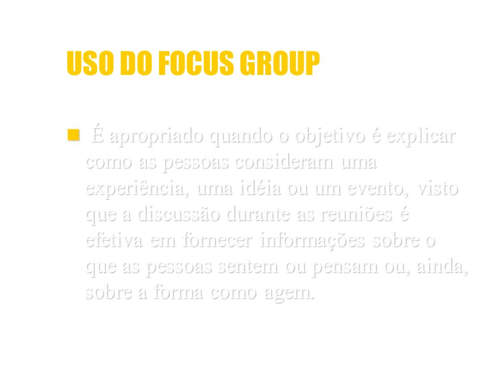 USO DO FOCUS GROUP