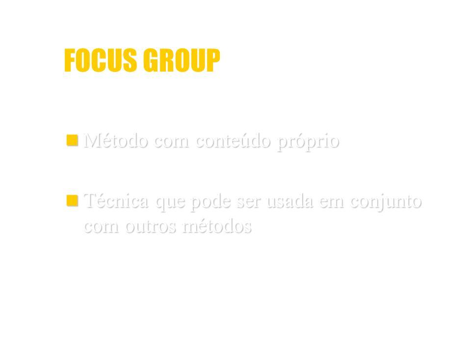 FOCUS GROUP Método com conteúdo próprio