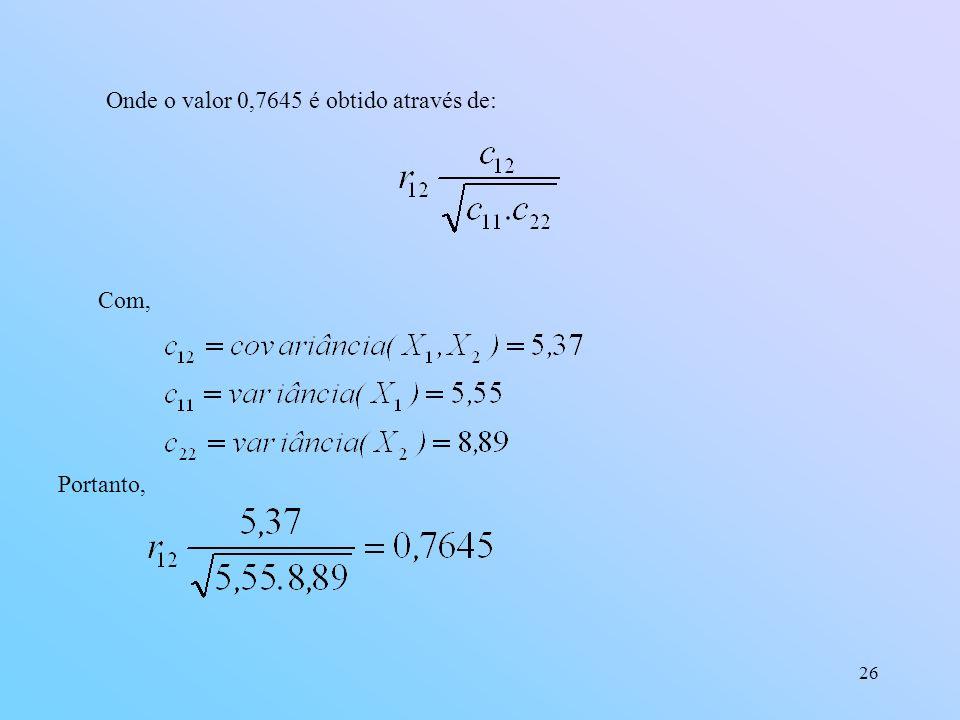Onde o valor 0,7645 é obtido através de: