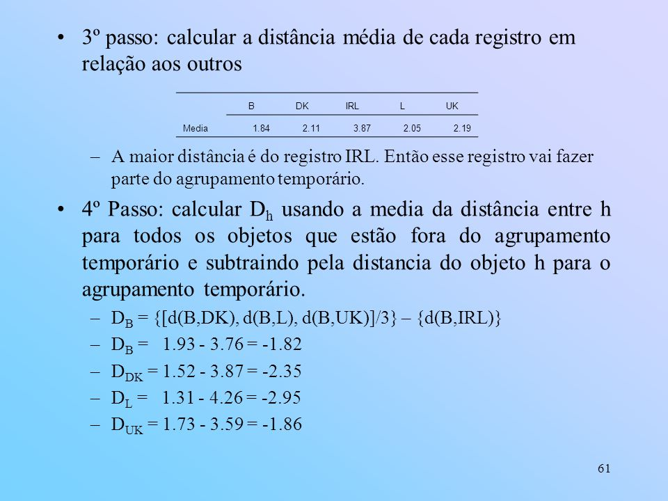 3º passo: calcular a distância média de cada registro em relação aos outros