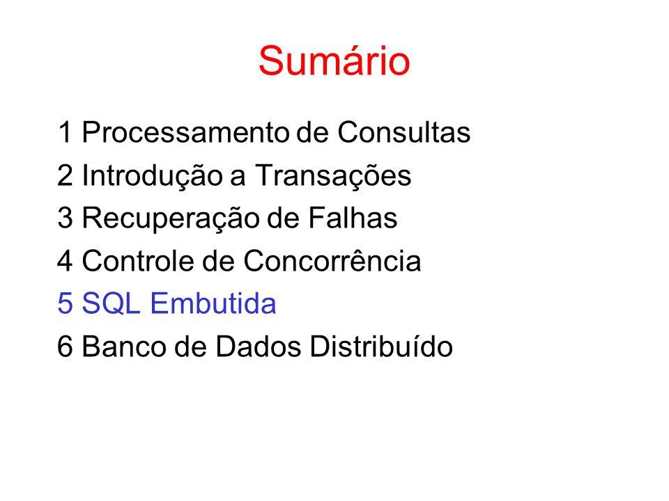 Sumário 1 Processamento de Consultas 2 Introdução a Transações