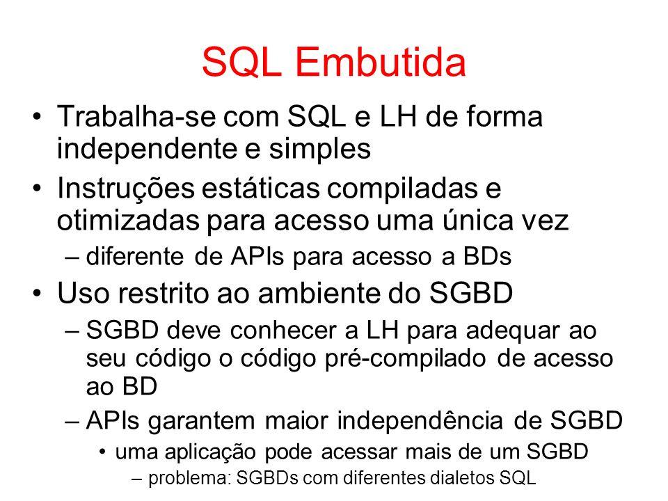 SQL Embutida Trabalha-se com SQL e LH de forma independente e simples