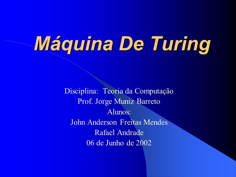 Máquina De Turing Disciplina: Teoria da Computação