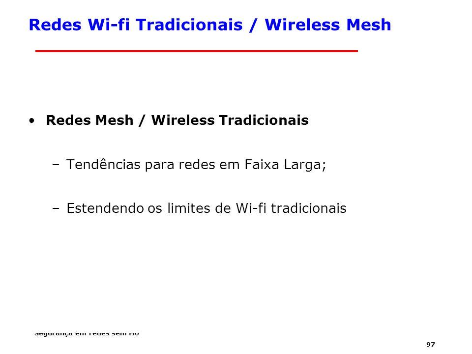Redes Wi-fi Tradicionais / Wireless Mesh