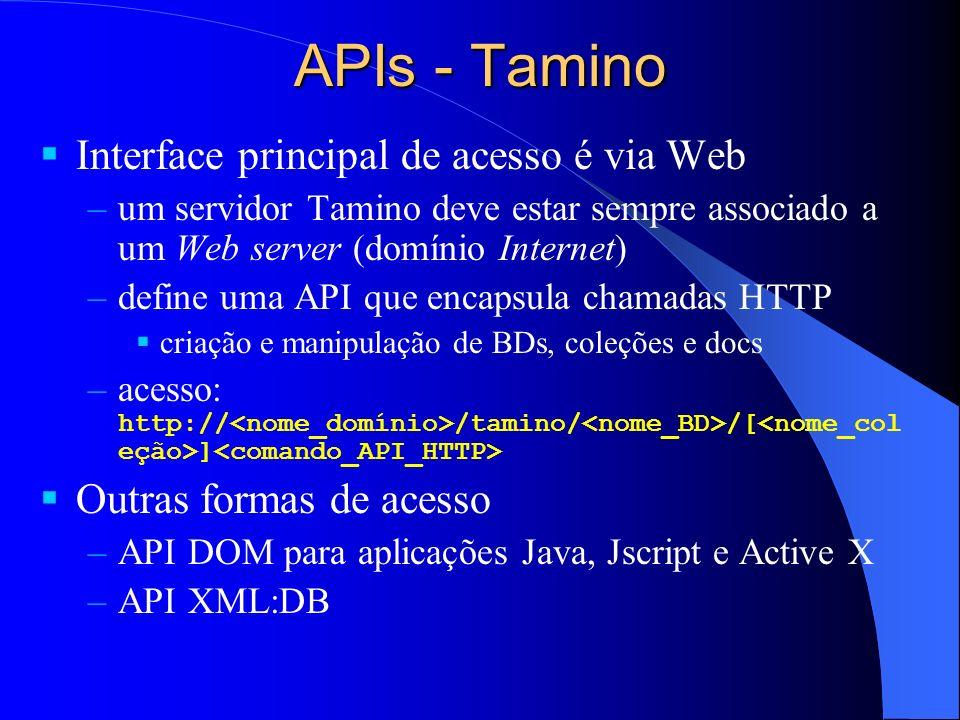APIs - Tamino Interface principal de acesso é via Web