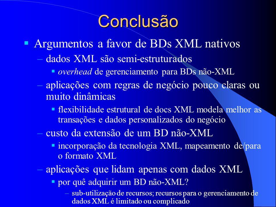 Conclusão Argumentos a favor de BDs XML nativos