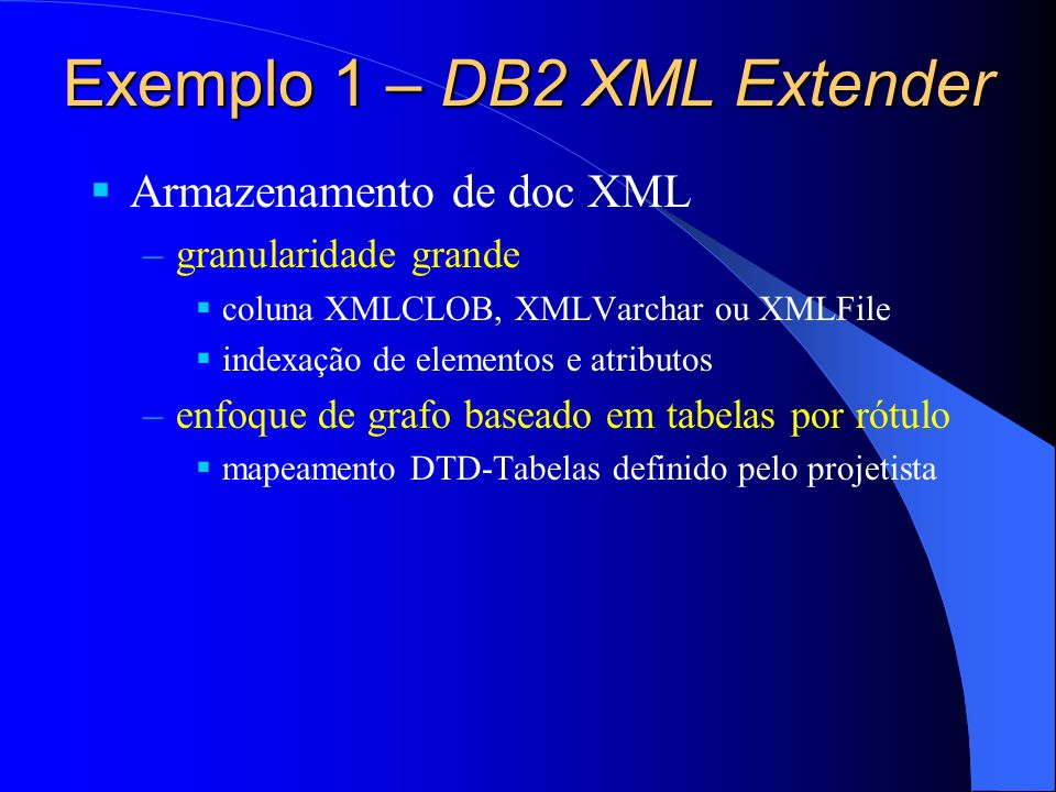 Exemplo 1 – DB2 XML Extender