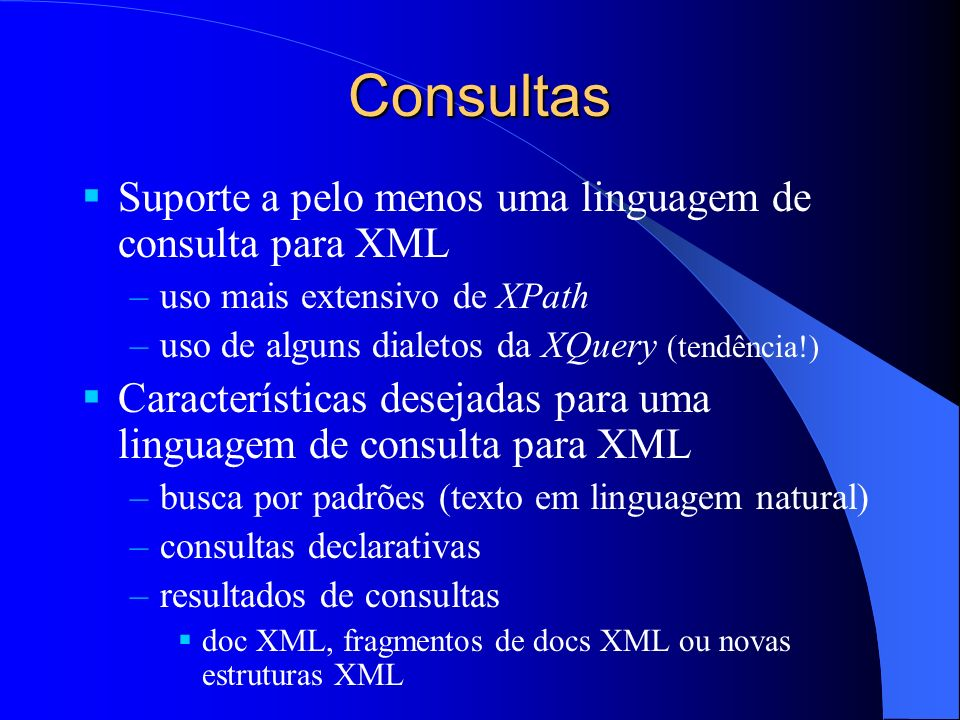 Consultas Suporte a pelo menos uma linguagem de consulta para XML