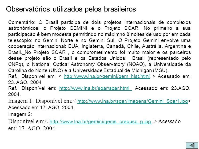 Observatórios utilizados pelos brasileiros