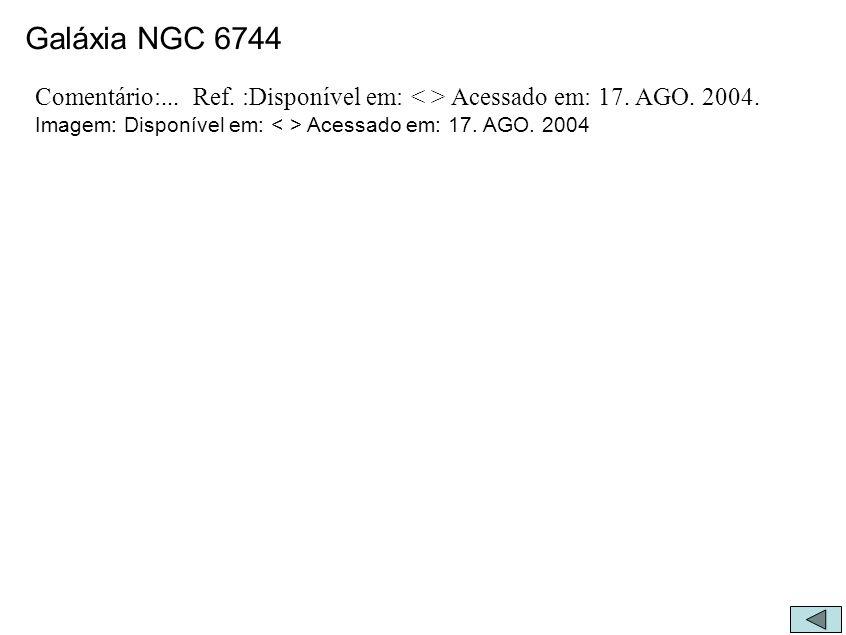 Galáxia NGC 6744 Comentário:... Ref. :Disponível em: < > Acessado em: 17.