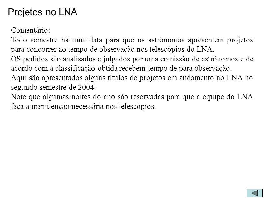 Projetos no LNA Comentário:
