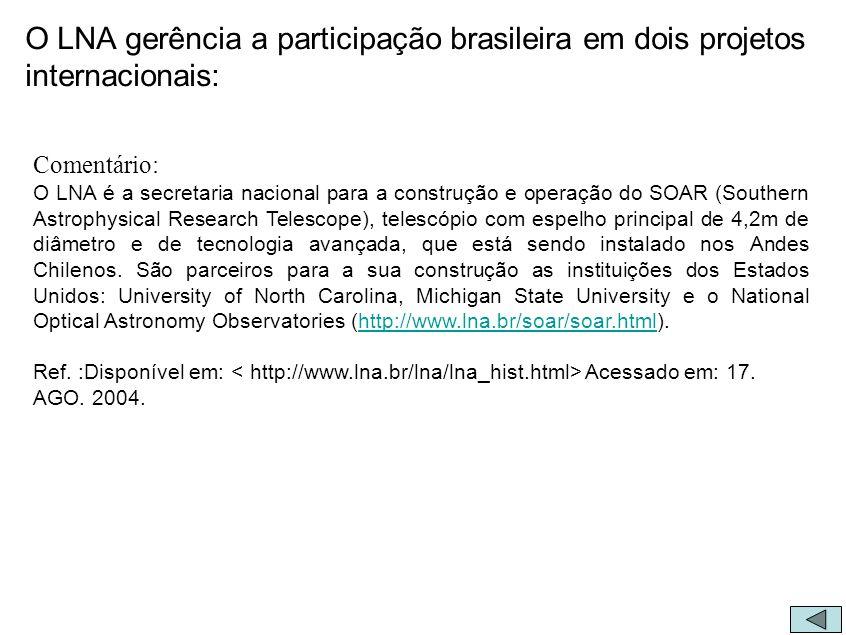 O LNA gerência a participação brasileira em dois projetos internacionais: