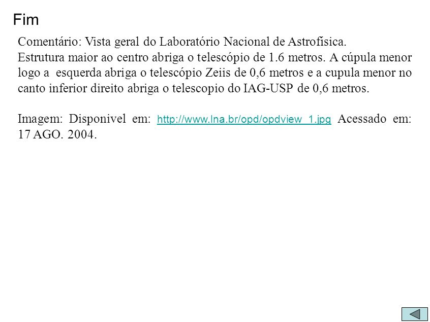 Fim Comentário: Vista geral do Laboratório Nacional de Astrofísica.