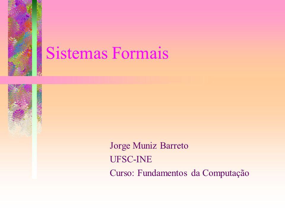 Jorge Muniz Barreto UFSC-INE Curso: Fundamentos da Computação