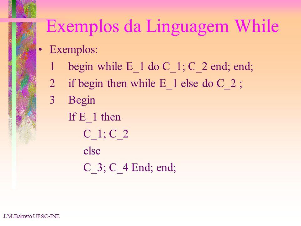 Exemplos da Linguagem While