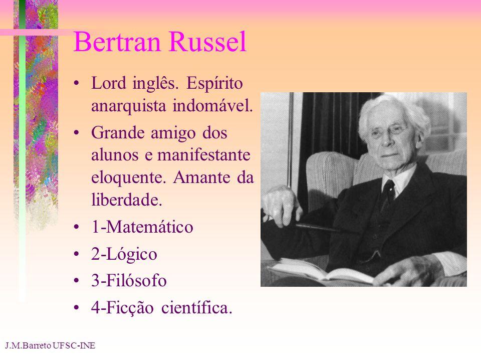 Bertran Russel Lord inglês. Espírito anarquista indomável.