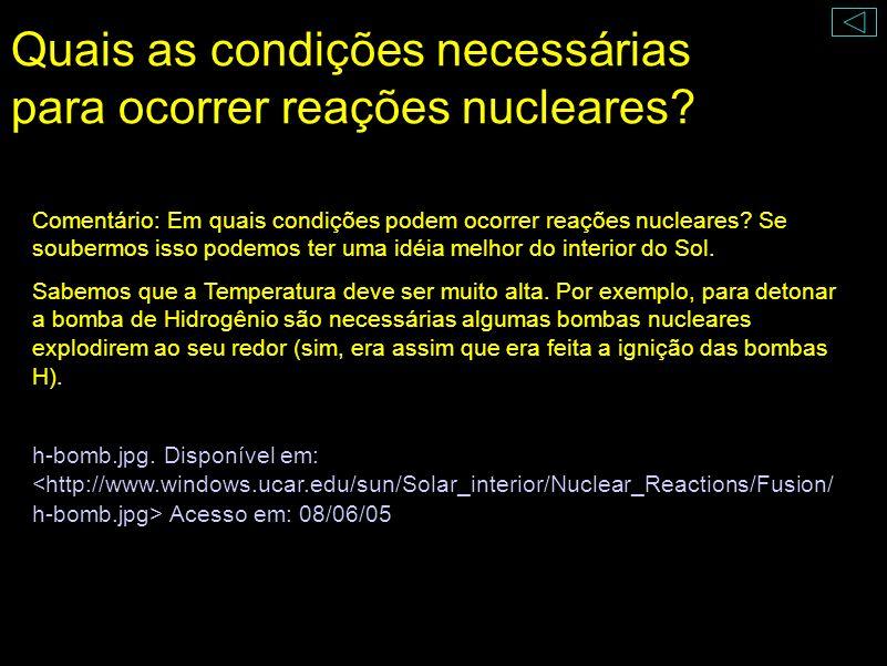 Quais as condições necessárias para ocorrer reações nucleares