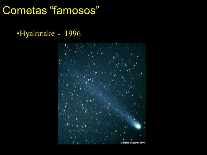 Cometas famosos •Hyakutake - 1996