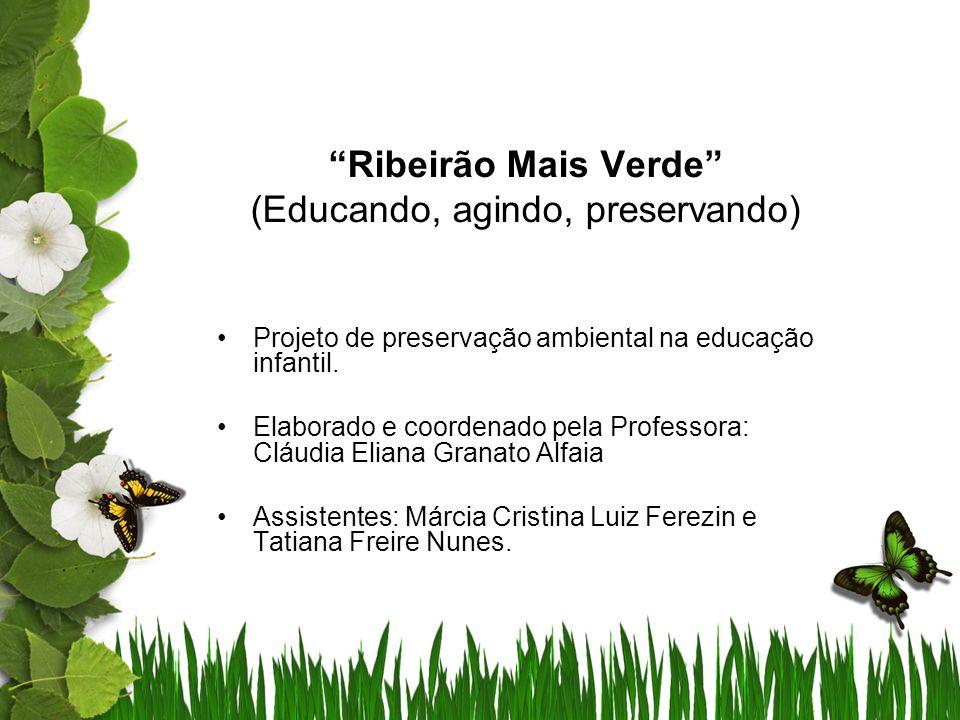 Ribeirão Mais Verde (Educando, agindo, preservando)