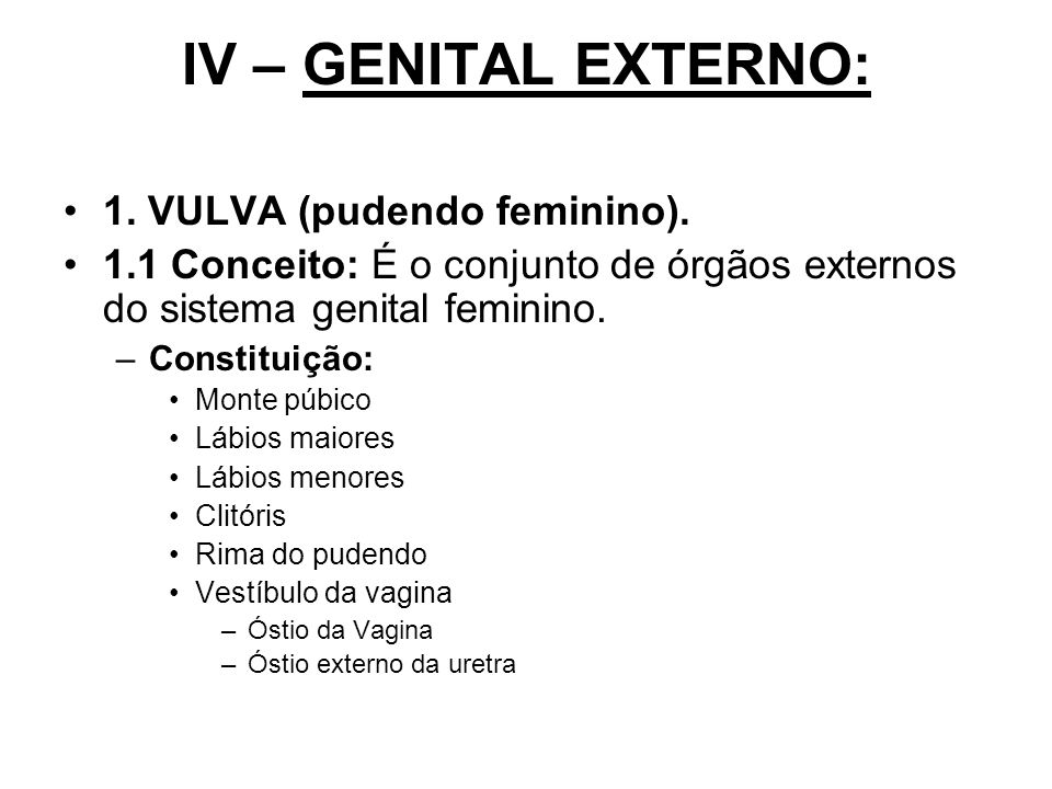 IV – GENITAL EXTERNO: 1. VULVA (pudendo feminino).