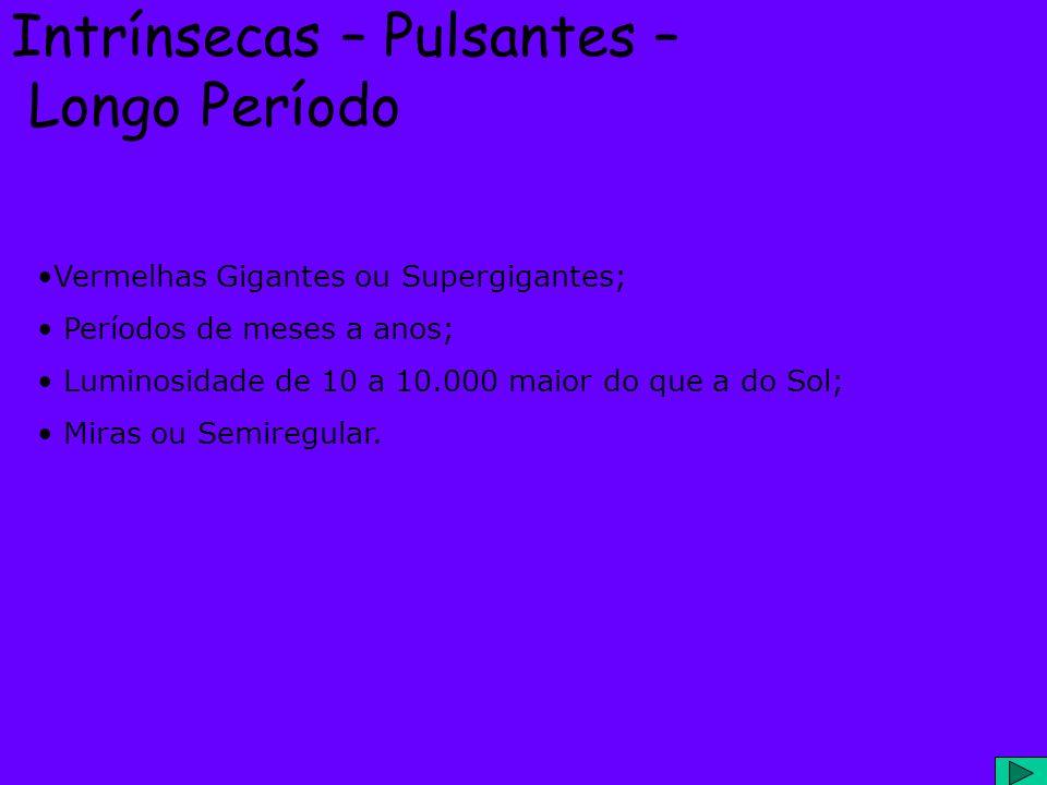 Intrínsecas – Pulsantes – Longo Período