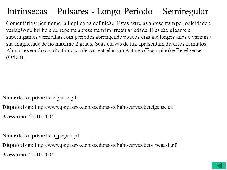 Intrínsecas – Pulsares - Longo Período – Semiregular