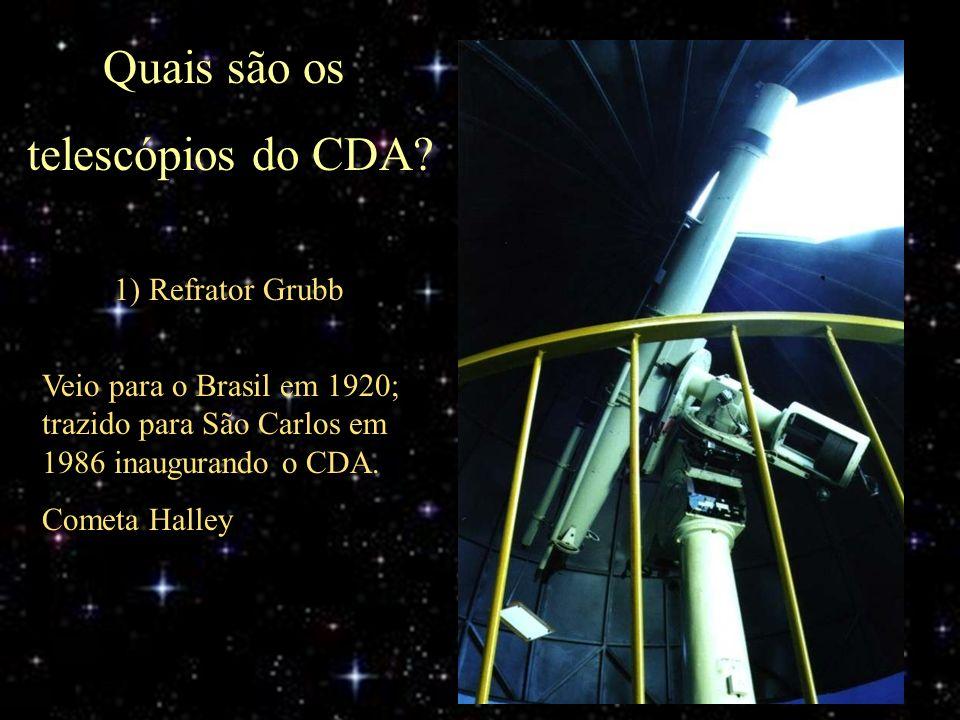 Quais são os telescópios do CDA 1) Refrator Grubb
