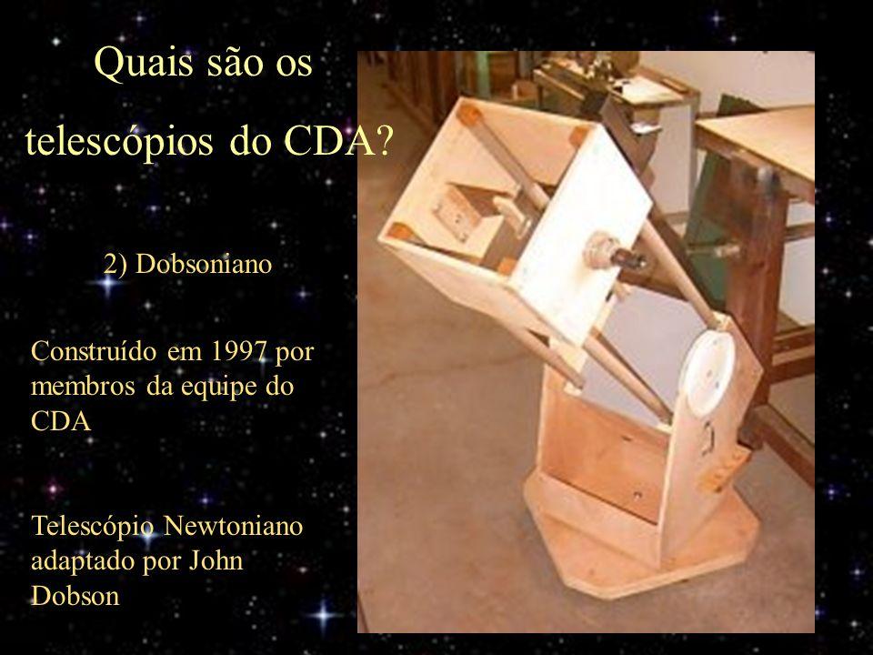 Quais são os telescópios do CDA 2) Dobsoniano