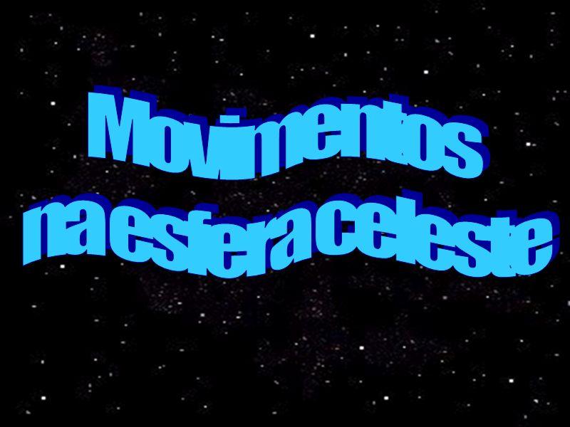 Movimentos na esfera celeste