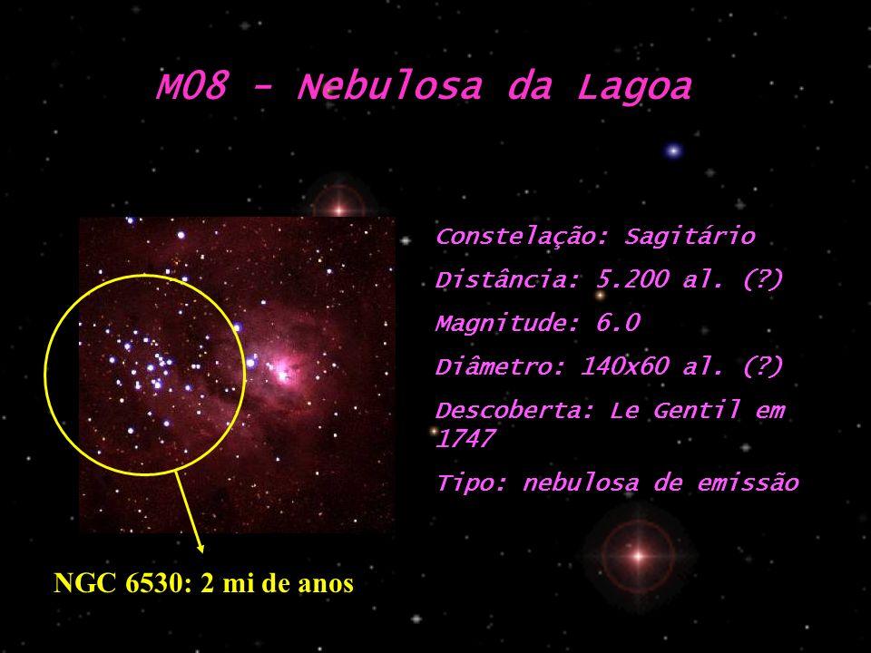 M08 - Nebulosa da Lagoa NGC 6530: 2 mi de anos Constelação: Sagitário