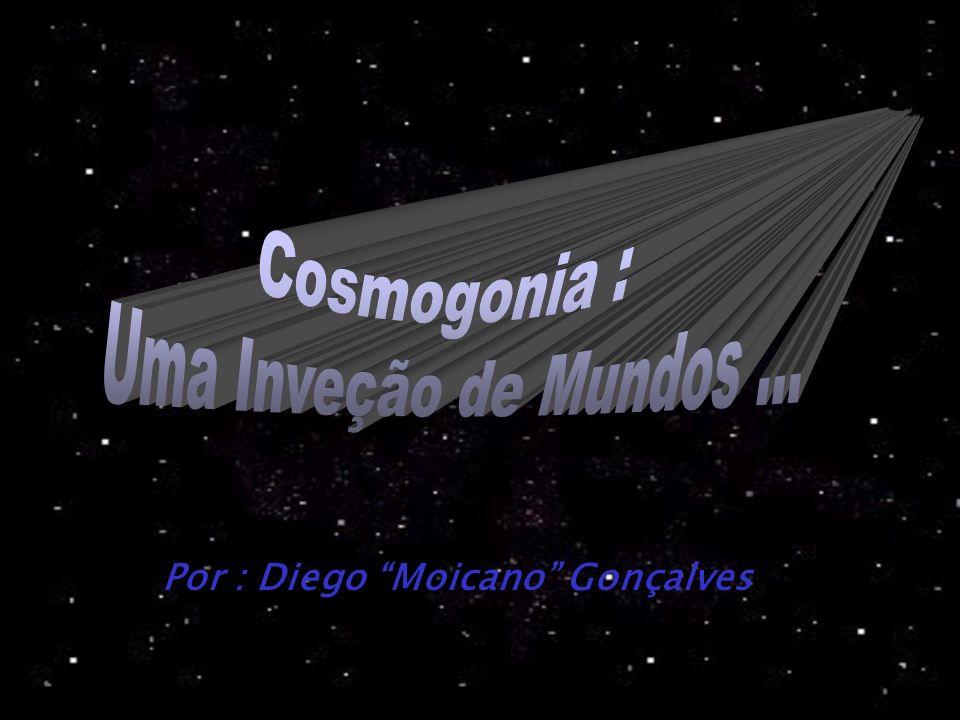 Cosmogonia : Uma Inveção de Mundos ...