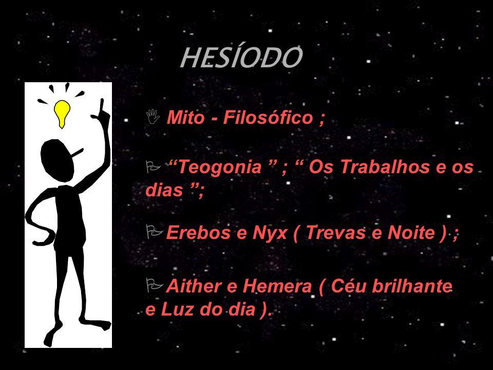 HESÍODO Mito - Filosófico ; Erebos e Nyx ( Trevas e Noite ) ;