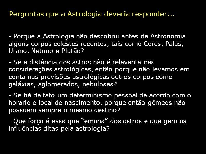Perguntas que a Astrologia deveria responder...