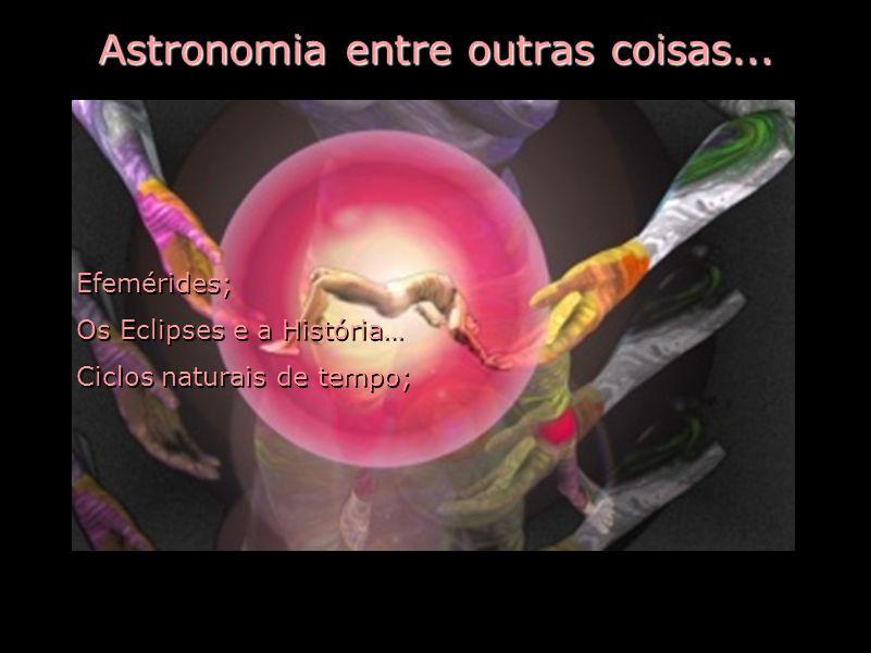Astronomia entre outras coisas...