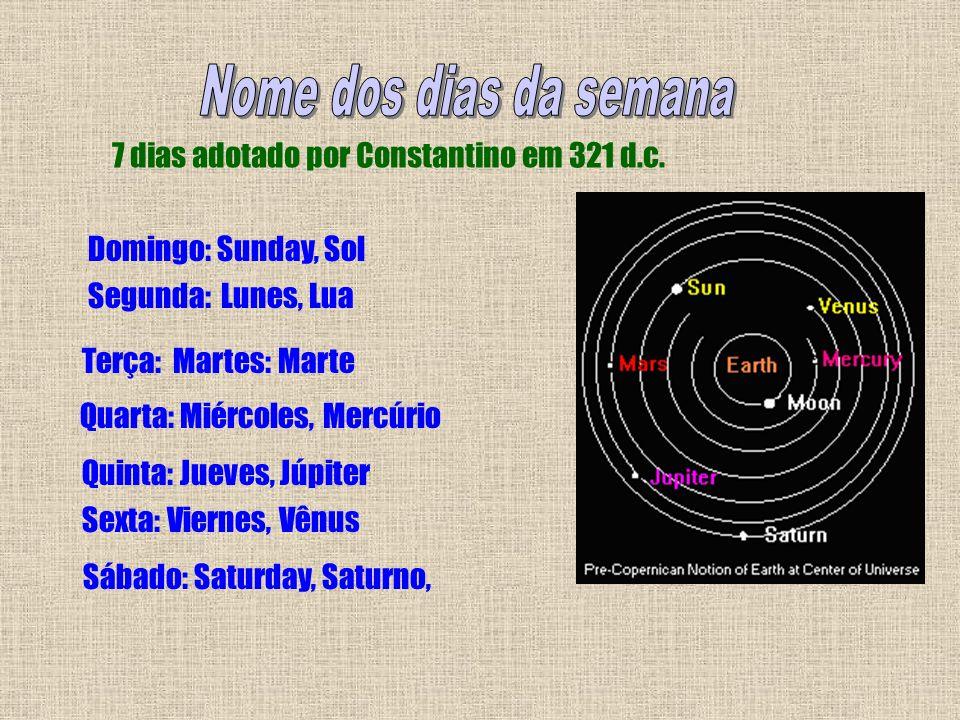 Nome dos dias da semana 7 dias adotado por Constantino em 321 d.c.