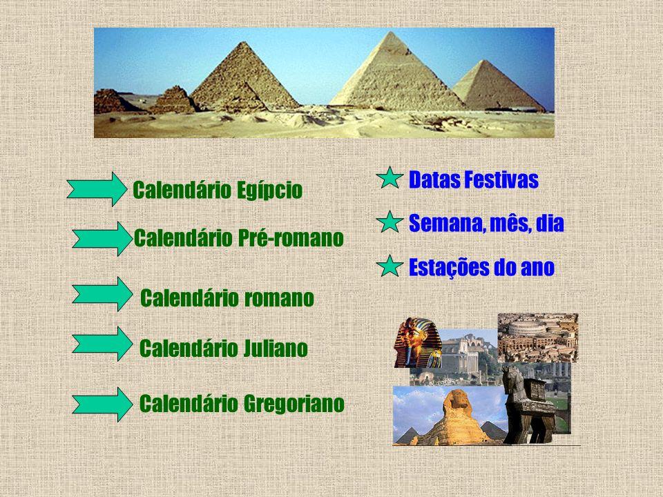 Datas Festivas Calendário Egípcio. Semana, mês, dia. Calendário Pré-romano. Estações do ano. Calendário romano.