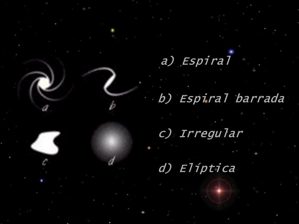 a) Espiral b) Espiral barrada c) Irregular d) Elíptica