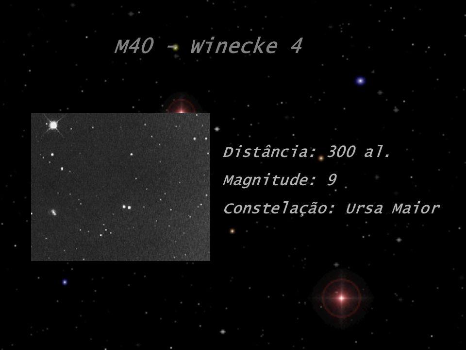 M40 - Winecke 4 Distância: 300 al. Magnitude: 9
