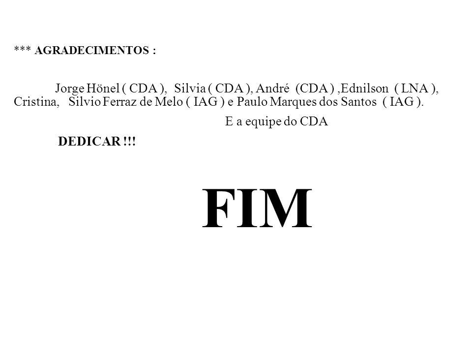 FIM E a equipe do CDA *** AGRADECIMENTOS :