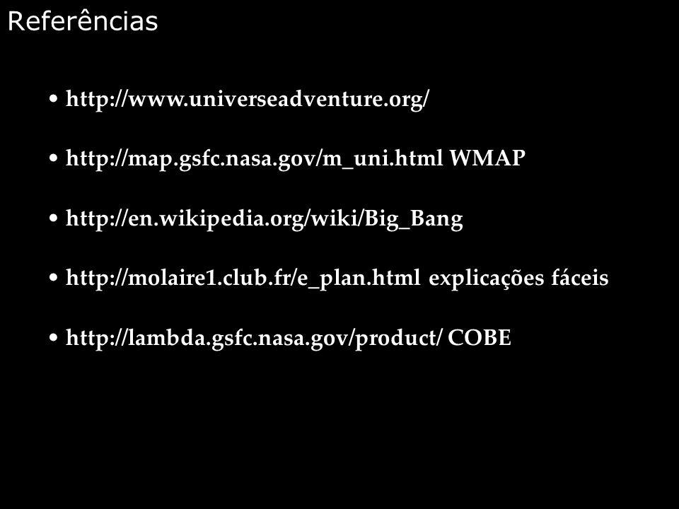Referências http://www.universeadventure.org/